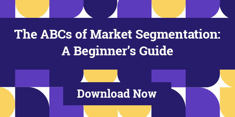 ABCs of Market Segmentation: A Beginner's Guide - Download Now