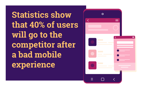 statistics show that 40% of users will go to the competitor after a bad mobile experience, market segmentation strategy