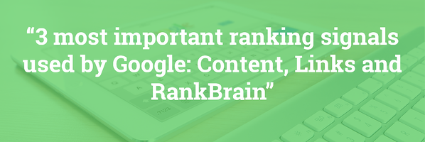 Quote from Angrey Lipattsey, Quality Senior Strategist at Google. The quote reads: 3 Most important ranking signals used by google are content, links, and rankbrain
